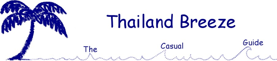 Thailand Breeze - Your Casual Guide To Thailand